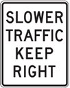 Slower traffic stay right. This regulatory sign applies both in the city and on the highway. Immediately after making a left turn on a multi-lane road, move back to the right lane on a driver's test.