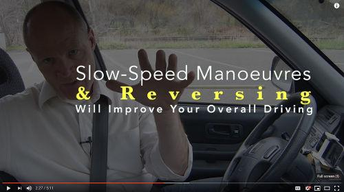 Slow-speed manoeuvres and reversing will improve your overall driving and make you smarter.